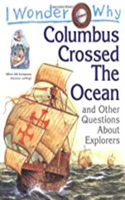 I-Wonder-Why-Columbus-Crossed-Ocean-and-Other-Questions-About-Explorers