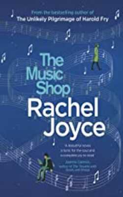 Buy The Music Shop: From the bestselling author of The Unlikely Pilgrimage of Harold Fry by Rachel Joyce online in india - Bookchor | 9780857521934