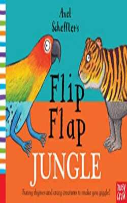 Buy Flip Flap Jungle Funny rhymes and crazy crazy creatures to make you giggle by Axel Scheffler online in india - Bookchor   9780857634108