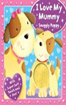 I-Love-My-Mummy---Snuggly-Puppy-(Touchy-Feely-Boards)-Hardcover