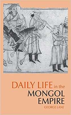 Buy Daily Life in the Mongol Empire by George Lane online in india - Bookchor | 9780872209688