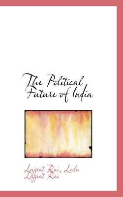 Buy The political future of india by Lala Lajpat Rai online in india - Bookchor | 9781103159512