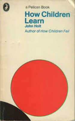How-Children-Learn-by-John-Holt-Paperback