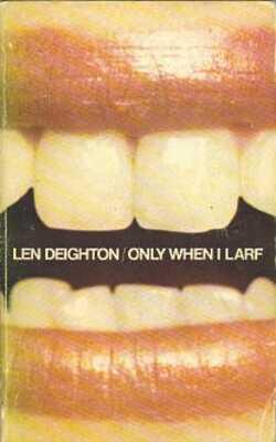 Buy Only When  I Larf By Len Deighton - paperback  by Len Deighton online in india - Bookchor   9781310393928