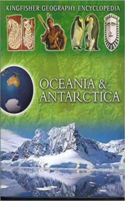 KINGFISHER-GEOGRAPHY-ENCYCLOPEDIA---OCEANIA-&-ANTARCTICA