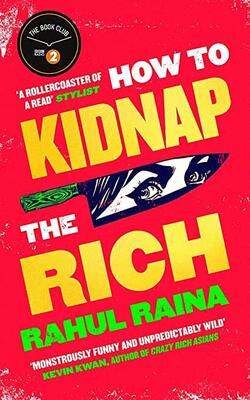 Buy How To Kidnap The Rich by Rahul Raina online in india - Bookchor | 9781408713334