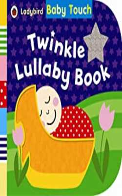 Buy Baby Touch: Twinkle Lullaby Book Board book by Ladybird online in india - Bookchor | 9781409308485