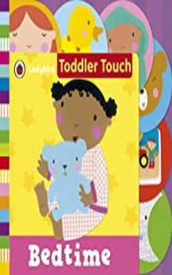 Buy Ladybird Toddler Touch Bedtime Board book by Ladybird Books ltd. online in india - Bookchor | 9781409312864