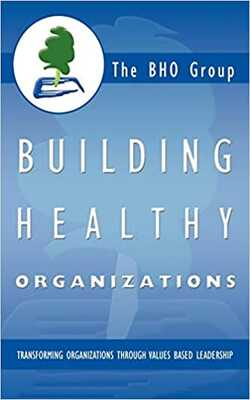 Buy Building Healthy Organizations: Transforming Organizations Through Values Based Leadership by The BHO Group online in india - Bookchor | 9781426922824