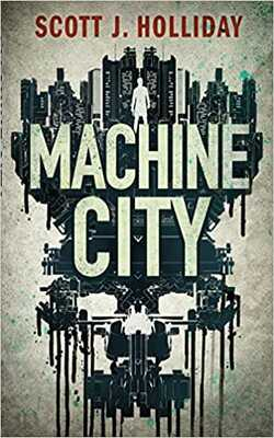 Buy Machine City by Scott J.Holliday online in india - Bookchor   9781503903401