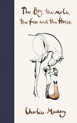 Buy The Boy, The Mole, The Fox and The Horse by Charlie Mackesy online in india - Bookchor   9781529105100