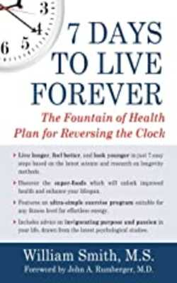 7-Days-to-Live-Forever--he-Fountain-of-Health-Plan-for-Reversing-the-Clock