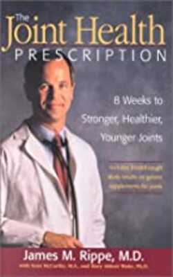 Buy The Joint Health Prescription  by James M.Rippe, Sean McMarthy and Mary Abbott Waite. online in india - Bookchor | 9781579544560