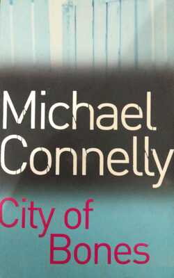 Buy City of Bones  by Michael Connelly online in india - Bookchor | 9781741753127