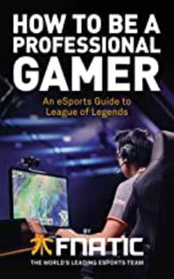 How-To-Be-a-Professional-Gamer:-An-eSports-Guide-to-League-of-Legends