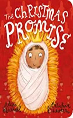 Buy The Christmas Promise Board Book by Alison Mitchell, Catalina Echeverri online in india - Bookchor | 9781784984397