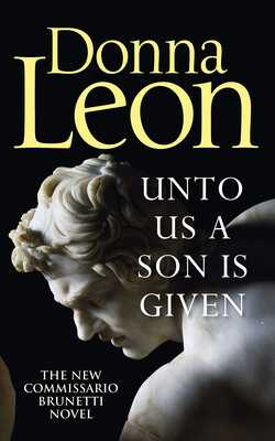 Buy Unto us a son is given by Donna Leon online in india - Bookchor | 9781785152184