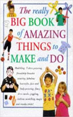 Really-Big-Book-of-Amazing-Things-to-Make-and-Do