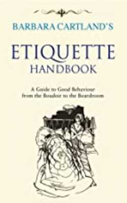 Barbara-Cartland's:-Etiquette-Handbook-A-Guide-to-Good-Behaviour-from-the-Boudoir-to-the-Boardroom