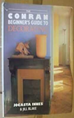 Buy Conran Beginner's Guide to Decorating by Jocasta Innes & Jill Blackes  online in india - Bookchor | 9781850291190
