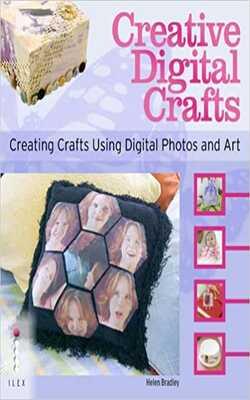 Creative-Digital-Crafts:-Creating-Crafts-Using-Digital-Photos-and-Art