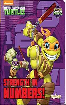 Buy Strength in Numbers!: Teenage Mutant Hero Turtles, Half Shell Heroes (Teenage Mutant Ninja Turtles)-Board Book by Centum Books online in india - Bookchor   9781910916353