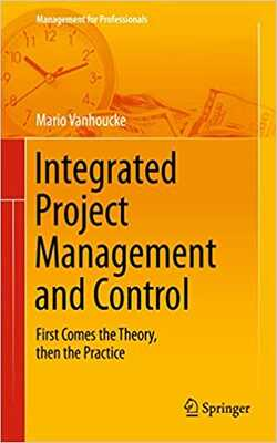 Buy Integrated project management and control by Mario Vanhoucke online in india - Bookchor   9783319043302