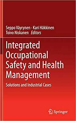 Buy Integrated ocupatonal safety and Health management by Seppo vayrynen / Kari hakkinen / Toivo Niskanen online in india - Bookchor | 9783319131795
