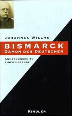 Buy Bismarck: Dämon der Deutschen : Anmerkungen zu einer Legende by Johannes Willms online in india - Bookchor | 9783463402963