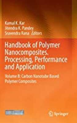 Buy Handbook of polymer nanocomposites. Processing performance and application vol b by Kamal K. Kar / Jitender K. Pandey / Sravendra rana online in india - Bookchor | 9783642452284