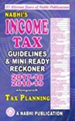Income-Tax-Guidelines-and-Mini-Ready-Reckoner-2017-18,-2018-19-Alongwith-Tax-Planning