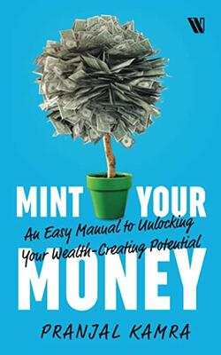 Mint Your Money: An Easy Manual to Unlock Your Wealth-Creating Potential
