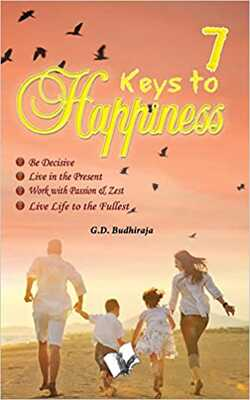 Buy 7 Keys To Happiness by G.D. BUDHIRAJA online in india - Bookchor | 9789350570623