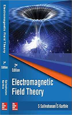Buy Electromagnetic Field Theory by S Salivahanan and S Karthie online in india - Bookchor | 9789353162573