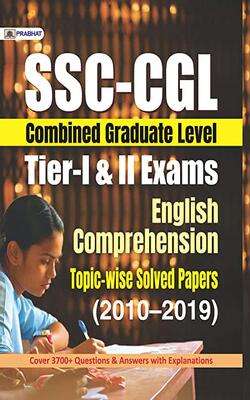 SSC-CGL TIER-I & II EXAMS ENGLISH COMPREHENSION TOPIC–WISE SOLVED PAPERS 2010-2019