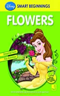 Buy Flowers (Smart Beginnings) Paperback by The Walt Disney Company (India) Pvt.Ltd. online in india - Bookchor | 9789380594323
