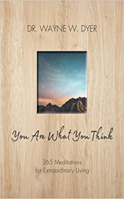 You-Are-What-You-Think-by-Wayne-W.-Dyer-Paperback