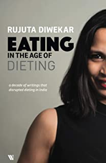 Eating in the Age of Dieting:A collection of notes and essays from over the years
