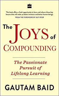Buy The Joys Of Compounding: The Passionate Pursuit Of Lifelong Learning by Gautam Baid online in india - Bookchor   9789390351015