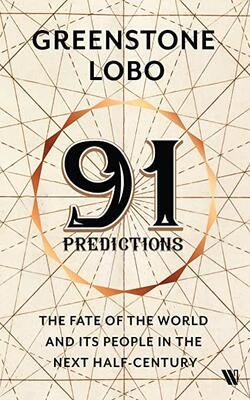 91 Predictions: Fate of the World and People in the Next Half Century