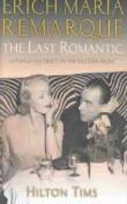 Erich-Maria-Remarque:-The-Last-Romantic-by-Hilton-Tims-Hardcover